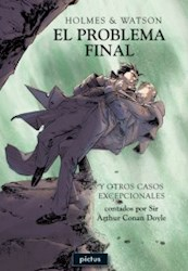 Libro Holmes & Watson : El Problema Final Y Otros Casos Excepcionales
