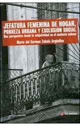 Papel JEFATURA FEMENINA DE HOGAR, POBREZA URBANA Y EXCLUSION URBAN