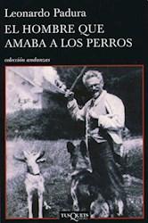 Libro El Hombre Que Amaba A Los Perros