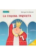 Papel CORONA INQUIETA (COLECCION CUENTOS CON MAYUSCULAS)