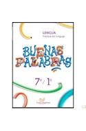 Papel BUENAS PALABRAS 7/1 LENGUA PRACTICAS DEL LENGUAJE LETRA IMPRESA (NOVEDAD 2014)