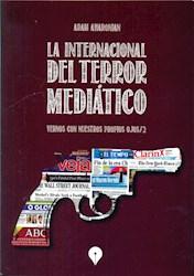 Libro La Internacional Del Terror Mediatico