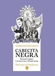 Papel Cabecita Negra. Ensayos Sobre Literatura Y Peronismo