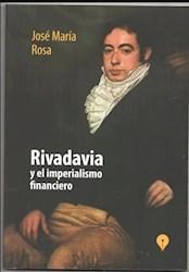 Libro Rivadavia Y El Imperialismo Financiero