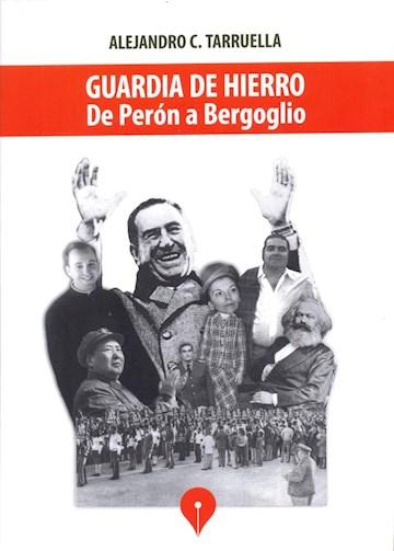 Papel Guardia De Hierro. De Perón A Bergoglio
