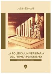 Libro Politica Universitaria Del Primer Peronismo