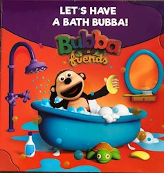 Libro Bubba And Friends  Let'S Have A Bath Bubba !