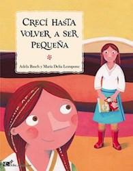 Libro Creci Hasta Volver A Ser Pequeña ( Rustica )