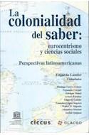 Papel COLONIALIDAD DEL SABER EUROCENTRISMO Y CIENCIAS SOCIALE  S PERSPECTIVAS LATINOAMERICANAS