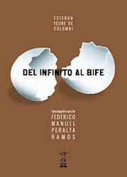 Libro Del Infinito Al Bife. Una Biografia Coral De Federico Peralta Ramos