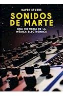Papel SONIDOS DE MARTE UNA HISTORIA DE LA MUSICA ELECTRONICA (COLECCION SYNESTHESIA 2)