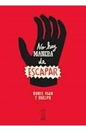 Papel NO HAY MANERA DE ESCAPAR (COLECCION NUMANCIA 1)