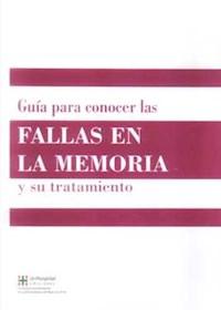 Papel Guía Para Conocer Las Fallas En La Memoria Y Su Tratamiento
