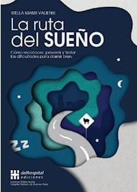 Papel La Ruta Del Sueño. Cómo Reconocer, Prevenir Y Tratar Las Dificultades Para Dormir Bien