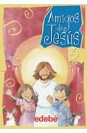 Papel AMIGOS DE JESUS 3 EDEBE (CON FICHERO)