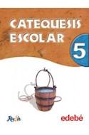 Papel CATEQUESIS ESCOLAR 5 EDEBE EGB (PROYECTO RUAH)
