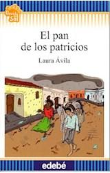 Papel PAN DE LOS PATRICIOS (COLECCION FLECOS DE SOL AZUL) (RUSTICA)