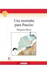 Papel UNA MONTAÑA PARA PANCHO (COLECCION FLECOS DE SOL ROJO) (RUSTICA)