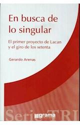 Papel EN BUSCA DE LO SINGULAR (PRIMER PROYECTO DE LACAN Y EL GIRO