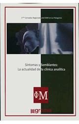Papel SINTOMAS Y SEMBLANTES: LA ACTUALIDD DE LA CLINICA ANALITICA