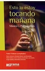 Papel ESTO LO ESTOY TOCANDO MAÑANA (MUSICA Y PSICOANALISIS)