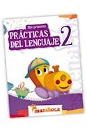 Papel MIS PRIMERAS PRACTICAS DEL LENGUAJE 2 MANDIOCA (CON ACTIVIDADES) (NOVEDAD 2012)