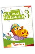 Papel MIS PRIMERAS PRACTICAS DEL LENGUAJE 3 MANDIOCA (CON ACTIVIDADES) (NOVEDAD 2012)