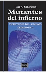 Papel MUTANTES DEL INFIERNO (VICISITUDES DEL SI MISMO CRIMINOTICO)