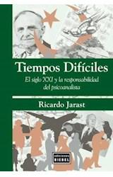 Papel TIEMPOS DIFICILES (EL SIGLO XXI Y LA RESPONSABILIDAD DEL PSI