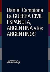 Libro Guerra Civil Espa/Ola , Argentina Y Los Argentinos