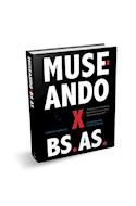 Papel MUSEANDO X BS AS UN PASEO POR LOS MUSEOS DE BUENOS AIRE  S A TRAVES DE SUS OBJETOS MAS DESTA