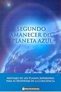 Papel SEGUNDO AMANECER DEL PLANETA AZUL MENSAJES DE LOS PLANO  S SUPERIORES PARA EL DESPERTAR DE L