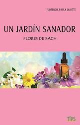 Libro Un Jardin Sanador : Flores De Bach