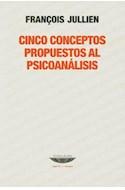 Papel CINCO CONCEPTOS PROPUESTOS AL PSICOANALISIS (COLECCION TEORIA Y ENSAYO) (RUSTICA)