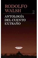 Papel ANTOLOGIA DEL CUENTO EXTRAÑO 2 (SERIE ANTOLOGIA)
