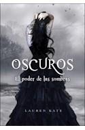 Papel OSCUROS EL PODER DE LAS SOMBRAS (SEGUNDO VOLUMEN DE LA SAGA) (RUSTICA)