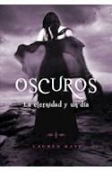 Papel OSCUROS LA ETERNIDAD Y UN DIA (QUINTO VOLUMEN DE LA SAGA)
