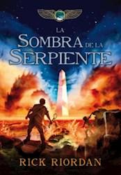 Libro 3. La Sombra De La Serpiente ( Las Cronicas De Kane )
