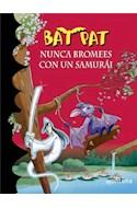 Papel NUNCA BROMEES CON UN SAMURAI (BAT PAT 15)