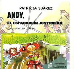 Libro Andy El Espadachin Justiciero . Imprenta Mayuscula
