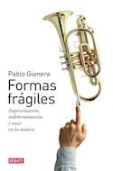 Papel FORMAS FRAGILES IMPROVISACION INDETERMINACION Y AZAR EN LA MUSICA (COLECCION ENSAYO)