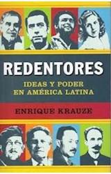 Papel REDENTORES IDEAS Y PODER EN AMERICA LATINA (RUSTICA)