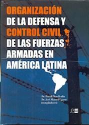 Libro Organizacion De La Defensa Y Control Civil De Las Fuerzas Armadas En Americ