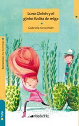 Libro Luna Globin Y El Globo Bolita De Miga