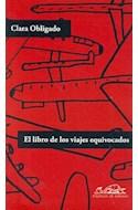 Papel LIBRO DE LOS VIAJES EQUIVOCADOS (COLECCION VOCES / LITERATURA)