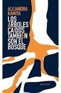 Papel ARBOLES CAIDOS TAMBIEN SON EL BOSQUE (COLECCION BUENOS Y BREVES 56) (RUSTICO)
