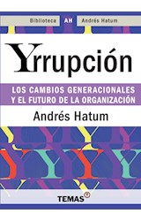 Papel YRRUPCION LOS CAMBIOS GENERACIONALES Y EL FUTURO DE LA ORGANIZACION (RUSTICA)