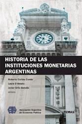 Libro Historia De Las Instituciones Monetarias Argentinas