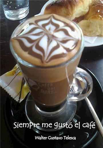 E-book Siempre Me Gustó El Café