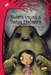 Libro Nunca Vayas A Bahia Macabra